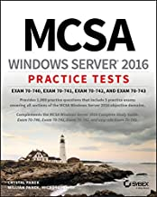 MCSA Windows Server 2016 Practice Tests: Exam 70-740, Exam 70-741, Exam 70-742, and Exam 70-743