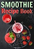 Smoothie recipe book: Blank recipe journal to write in your favorite recipes | 100 pages | '7x10'in