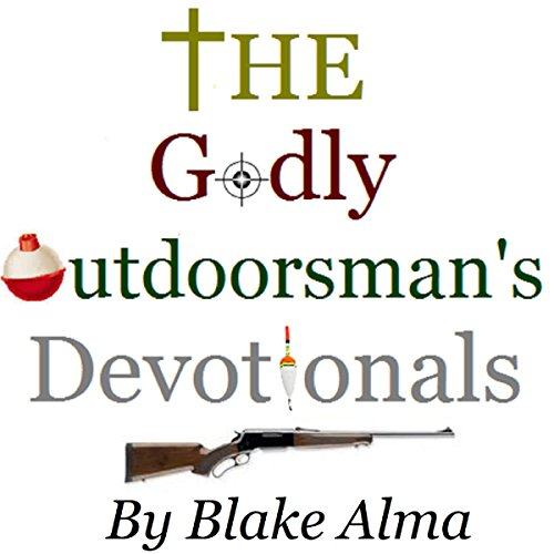 The Godly Outdoorsman's Devotionals audiobook cover art