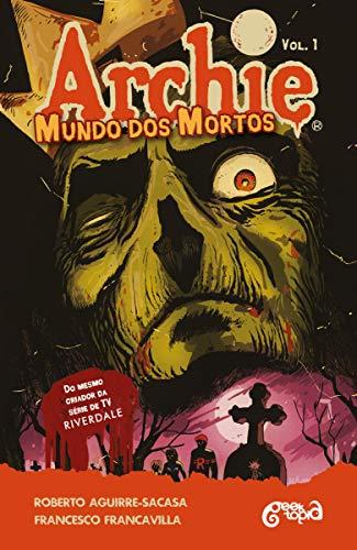 Archie - Mundo dos mortos: fuga de Riverdale: 1