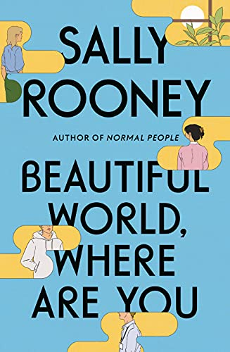 Beautiful World, Where Are You: A Novel by [Sally Rooney]