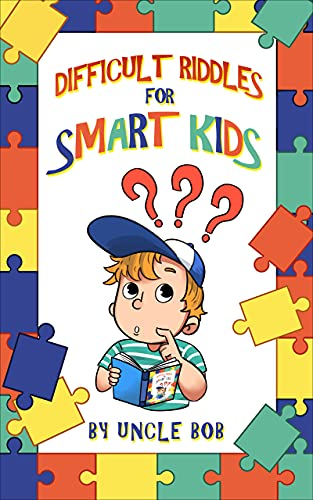 Difficult Riddles for Smart Kids: A Collection of Mind-Blowing Riddles and Fun Facts for Ages 8 to 12, Teens and Adults