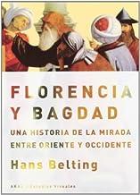 Florencia y Bagdad. Una historia de la mirada entre Oriente y Occidente (Estudios visuales) (Spanish Edition)