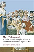 A Vindication of the Rights of Men / a Vindication of the Rights of Woman / a Historical and Moral View of the French Revolution (Oxford World's Classics)