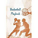 Basketball Playbook: Basketball Coach Playbook Over 121 Diagrams per page of Basketball Court to Develop Strategies