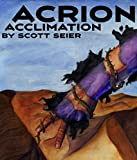 Acrion: Acclimation (Acrion Series Book 2)