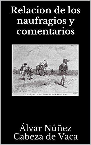Relacion de los naufragios y comentarios eBook: Núñez Cabeza de ...