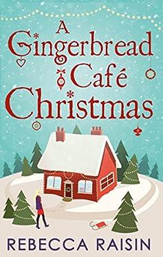 A Gingerbread Café Christmas: Christmas at the Gingerbread Café / Chocolate Dreams at the Gingerbread Cafe / Christmas Wedding at the Gingerbread Café