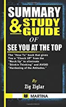 """Summary & Study Guide of See You at the Top: Thе """"Hоw To"""" bооk that gіvеѕ YOU a """"Check Up"""" frоm thе """"Nесk Uр"""" tо еlіmіnаtе..."""