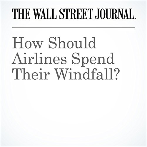 How Should Airlines Spend Their Windfall? audiobook cover art