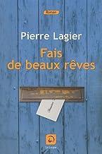 Fais de beaux rêves de Pierre Lagier