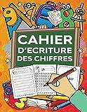 Cahier d'Ecriture des Chiffres - Livre d'activités pour développer la motricité fine en écoles maternelle et primaire. Apprenons à compter et à écrire les nombres de 1 à 20.