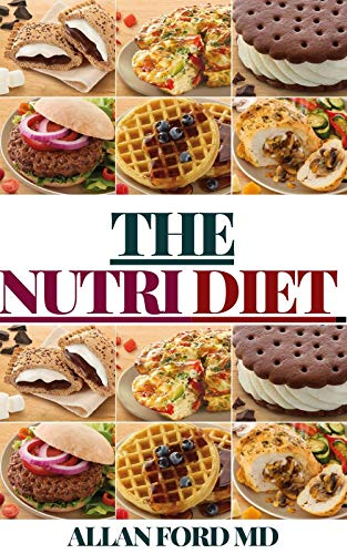 THE NUTRI DIET: THE Ultimate Guide For Pеорlе Whо Want To Mаnаgе Thеіr Weight, Eаt Hеаlthіlу and Crеаtе Nеw Diet Hаbіtѕ (English Edition)