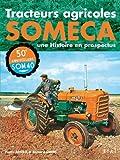 Tracteurs agricoles Someca - Une Histoire en prospectus by Bernard Gibert;Pierre Bouillé(2007-10-10) - Editions Techniques pour l'Automobile et l'Industrie - 01/01/2007