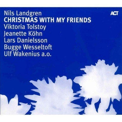 Christmas With My Friends Vol.1 by Nils Landgren