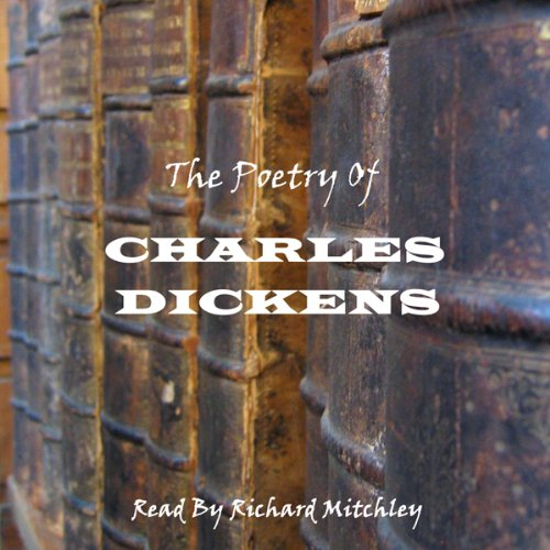 Charles Dickens: The Poetry audiobook cover art