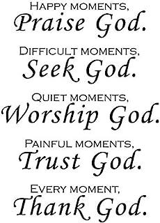 (Happy Moments) - Happy moments, Praise God. Difficult moments, Seek God. Quiet moments, Worship God. Painful moments, Tru...