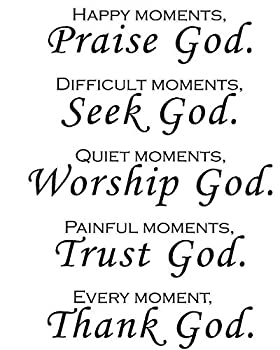 Happy moments Praise God Difficult moments Seek God Quiet moments Worship God Painful moments Trust God Every moment Thank God Wall art Sticker Décor Decal prayer Jesus pray  15Wx21H Black