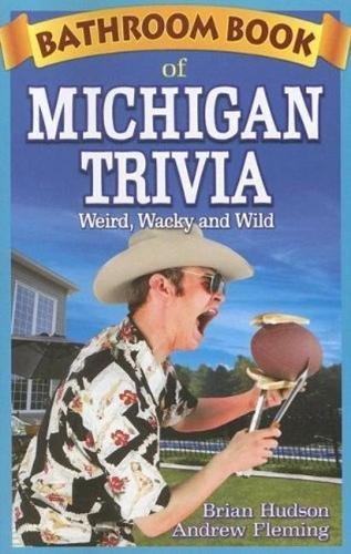 Bathroom Book of Michigan Trivia