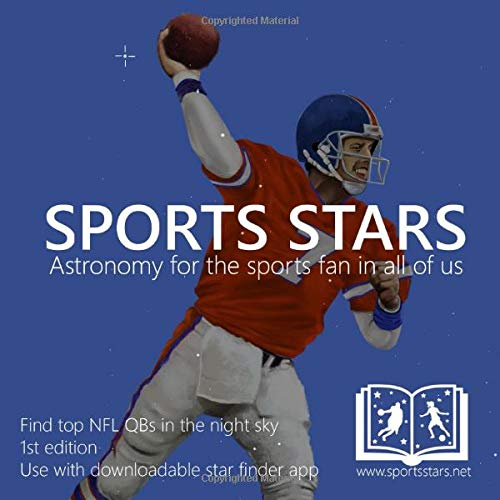 Sports Stars: Astronomy for the Sports Fan in All of Us (NFL QB Edition)