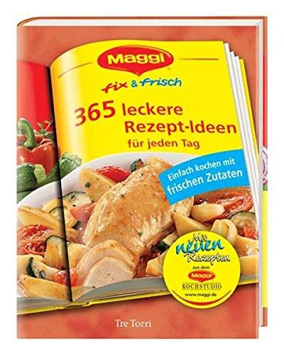 Maggi - fix & frisch: 365 Rezept-Ideen für jeden Tag / Einfach kochen mit frischen Zutaten