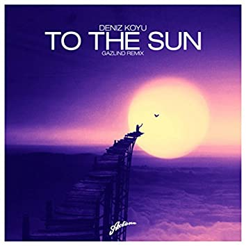 To The Sun (Gazlind Remix)