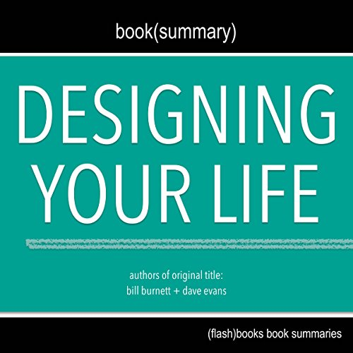 Summary of Designing Your Life by Bill Burnett, Dave Evans cover art