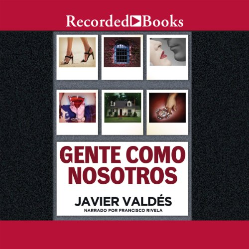 Gente como nosotros [People Like Us (Texto Completo)] audiobook cover art