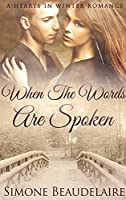 When The Words Are Spoken: Large Print Hardcover Edition (Hearts in Winter)