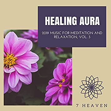 Healing Aura - 2019 Music For Meditation And Relaxation, Vol. 3