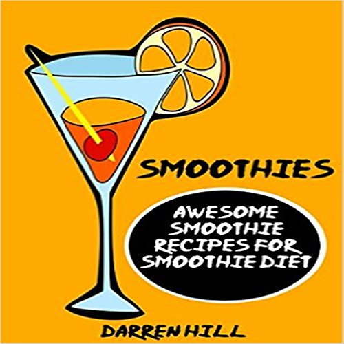 Smoothies     Awesome Smoothie Recipes for Smoothie Diet              By:                                                                                                                                 Darren Hill                               Narrated by:                                                                                                                                 Linda Velwest                      Length: 22 mins     Not rated yet     Overall 0.0