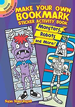 Make Your Own Bookmark Sticker Activity Book  Monsters Robots and More!