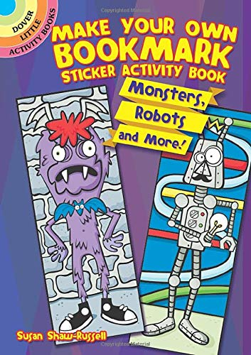 Make Your Own Bookmark Sticker Activity Book: Monsters, Robots and More!
