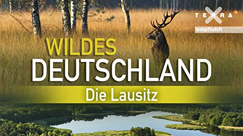 Wildes Deutschland - Die Lausitz