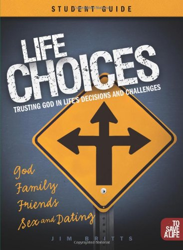 Compare Textbook Prices for Life Choices Student Guide To Save A Life  ISBN 9781935541233 by Jim Britts