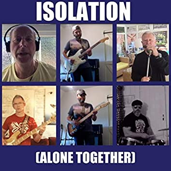 Isolation (Alone Together)