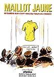 Maillot jaune : Regards sur cent ans du Tour de France (Sport et mémoire)