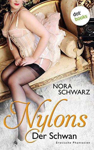 NYLONS - Band 7: Der Schwan: Erotische Phantasien