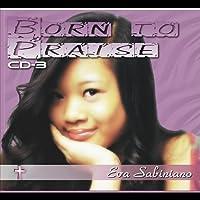 Born to Praise CD-3 by Eva Sabiniano