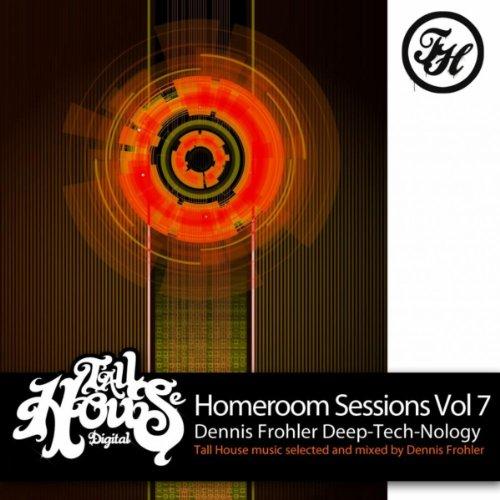 Homeroom Sessions Vol 7 Dennis Frohler Deep-Tech-Nology