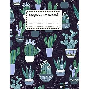 Composition Notebook: Cactus Notebook Journal College Ruled School Office Home Student Teacher 8.5x11 Incheh 120 Pages Writer's Notebook (Student School Office Supplies Notebook) (Volume 10)