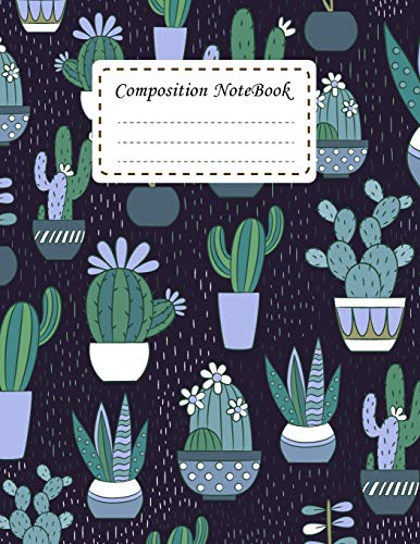 Composition Notebook: Cactus Notebook Journal College Ruled School Office Home Student Teacher...