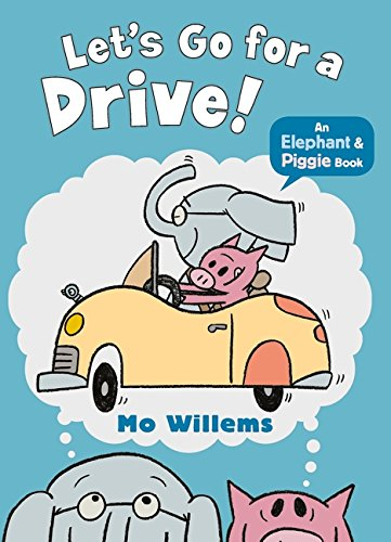 Let's Go for a Drive! (Elephant and Piggie) [Paperback] Mo Willems (author)
