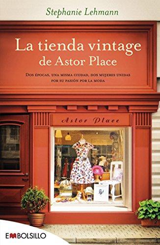 La tienda vintage de Astor Place: Dos épocas, una misma ciudad, dos mujeres unidas por su pasión por la moda (EMBOLSILLO)
