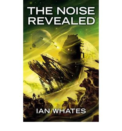 [(The Noise Revealed)] [ By (author) Ian Whates ] [May, 2011]