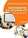 Maharashtra B.A.-B.Sc.-B.Ed.-CET: All Sections Of The Exam Covered (English Edition)