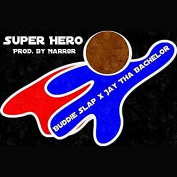 Super Hero (feat. Jay Tha Bachelor)