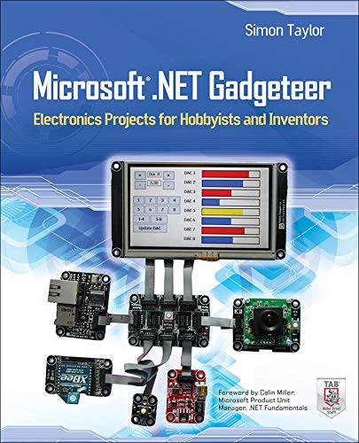 Microsoft.NET Gadgeteer: Electronics Projects for Hobbyists and Inventors