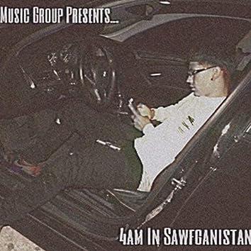 4am In Sawfganistan