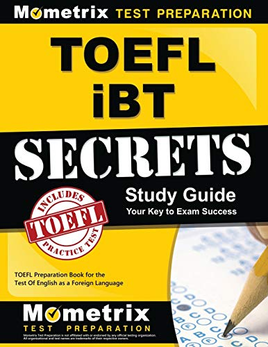 TOEFL iBT Secrets Study Guide: TOEFL Preparation Book for the Test Of English as a Foreign Language